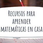 Recursos para aprender matemáticas en casa